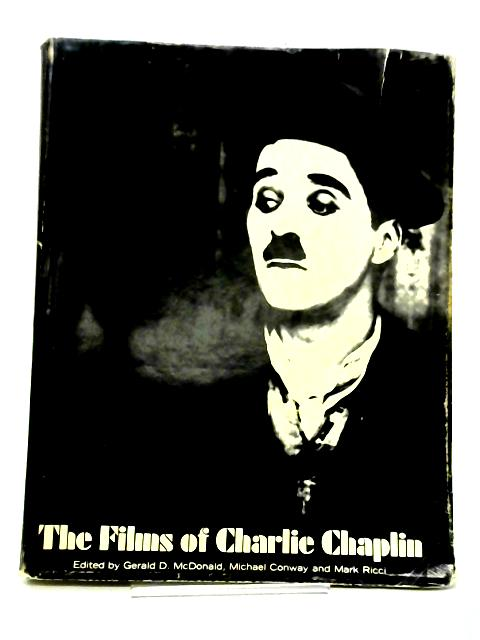 The Films Of Charlie Chaplin. By Gerald D McDonald, Michael Conway & Mark Ricci.