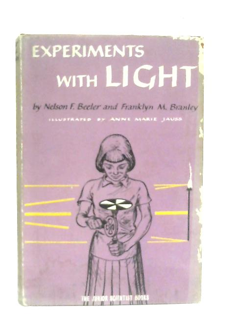 Experiments with Light By Nelson F. Beeler & Franklyn M. Branley