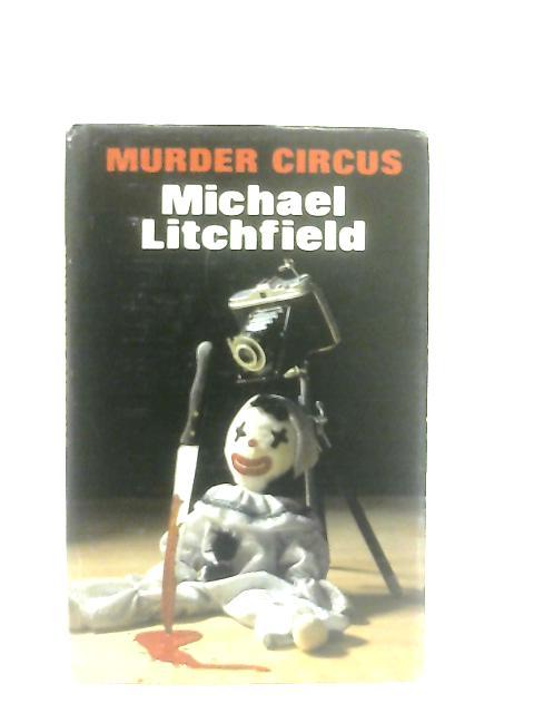 Murder Circus By Michael Litchfield