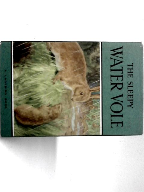 The Sleepy Water Vole By Noel Barr
