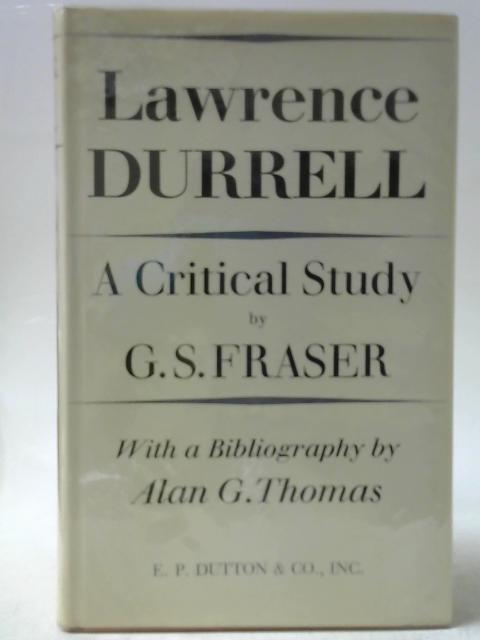 Lawrence Durrell: A Study By G. S. Fraser