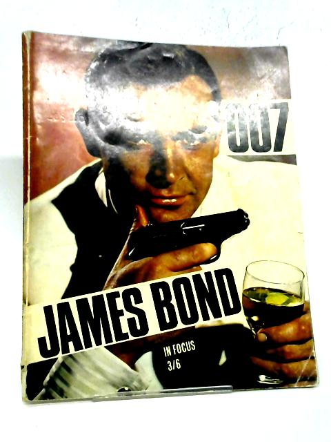 James Bond 007 In Focus By Anon