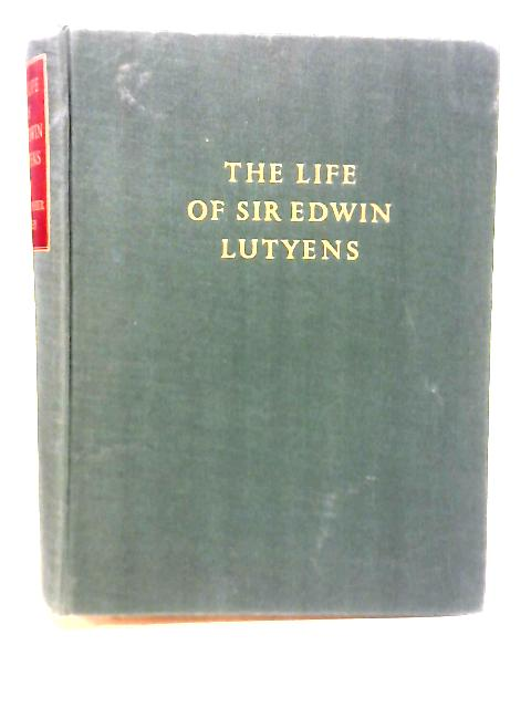 The Life of Sir Edwin Lutyens By Christopher Hussey