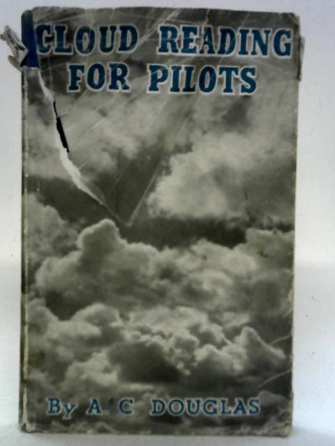 Cloud Reading for Pilots By A.C. Douglas