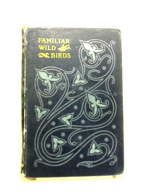 Familiar Wild Birds. Fourth Series By W. Swaysland