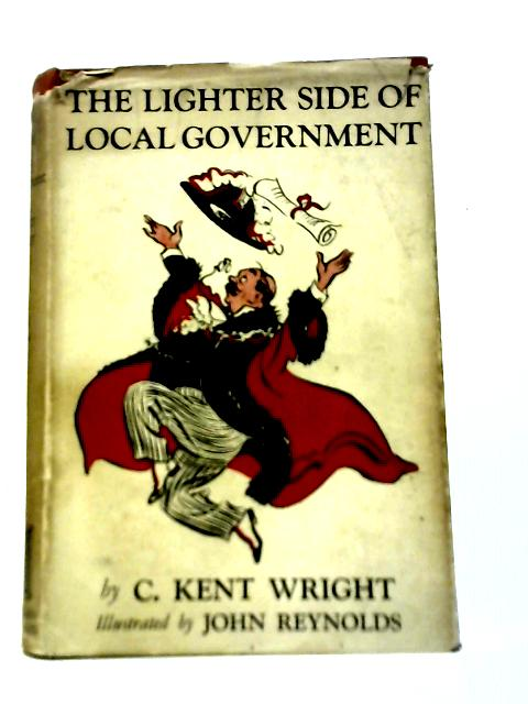 The Lighter Side Of Local Government By C. Kent Wright