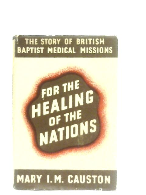 For the Healing of Nations By Mary I. Causton