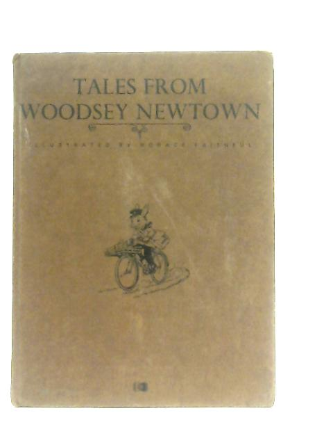 Tales from Woodsey Newtown By Edward Holmes
