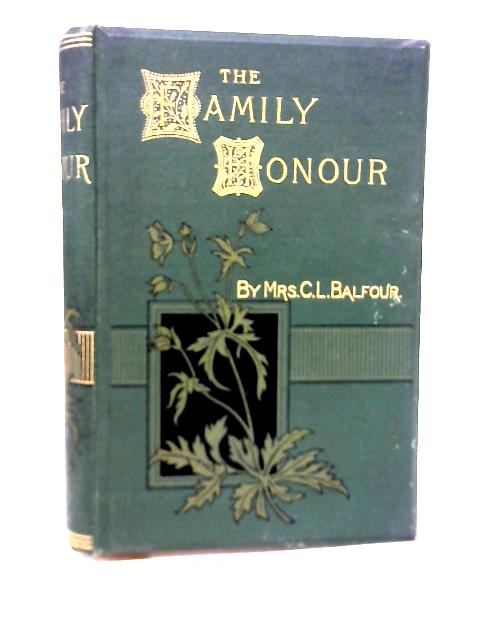 The Family Honour By Mrs. C. L. Balfour