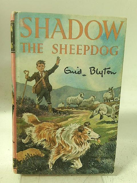 Shadow the Sheep-Dog By Enid Blyton