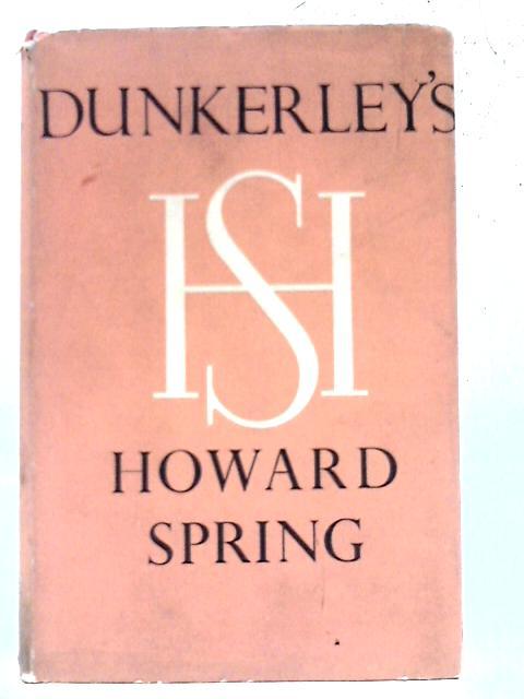 Dunkerley's By Howard Spring