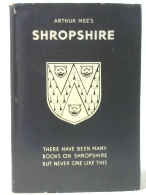 Shropshire, County of the Western Hills By Arthur Mee