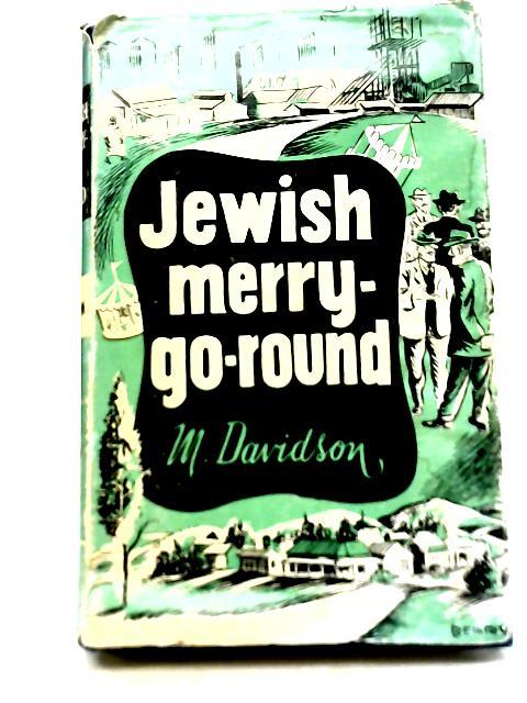 Jewish Merry-Go-Round By M. Davidson