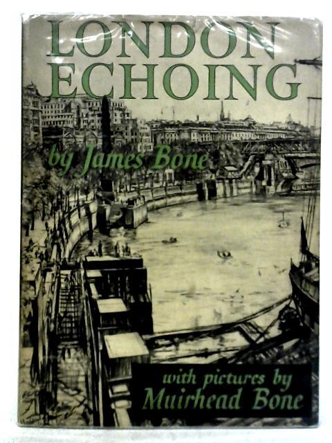 London Echoing By James Bone