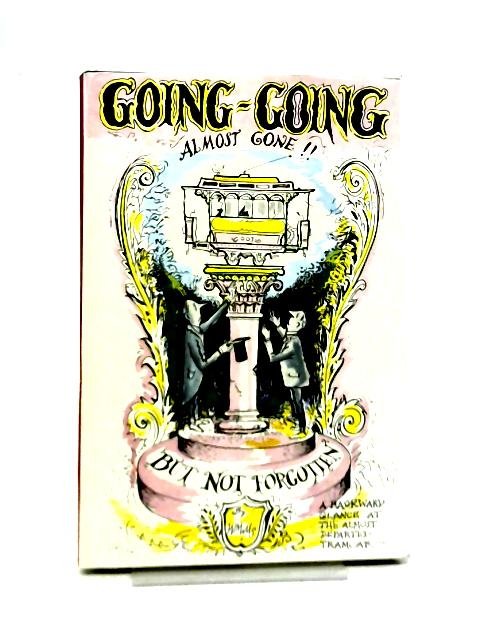 Going, Going -Almost Gone! By W Mills