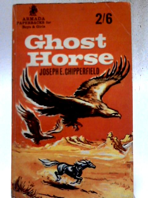 Ghost Horse By Joseph E. Chipperfield