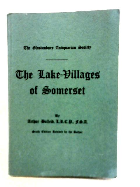 The Lake Villages of Somerset By Arthur Bulleid