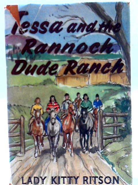 Tessa and the Rannoch Dude Ranch By Lady Kitty Ritson