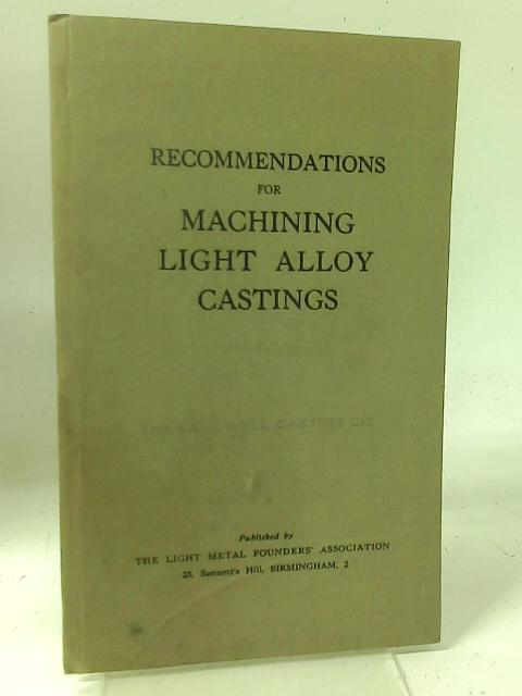 Recommendations for Machining Light Alloy Castings By Unstated