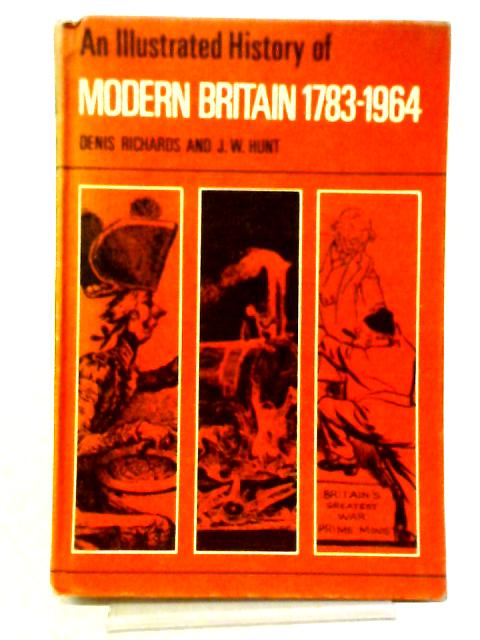 An Illustrated History of Modern Britain 1783-1964 By Richards, Hunt