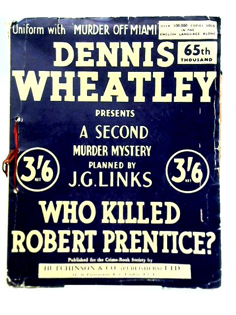 Who Killed Robert Prentice? A Second Murder Mystery Planned by J G Links By D Wheatley & J.G Links