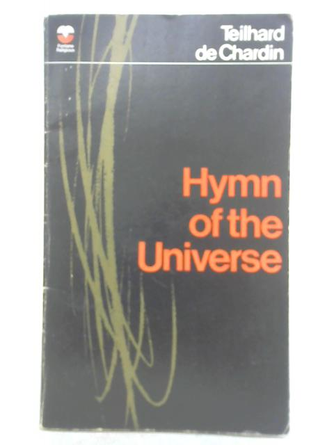 Hymn of The Universe By Pierre Teilhard De Chardin