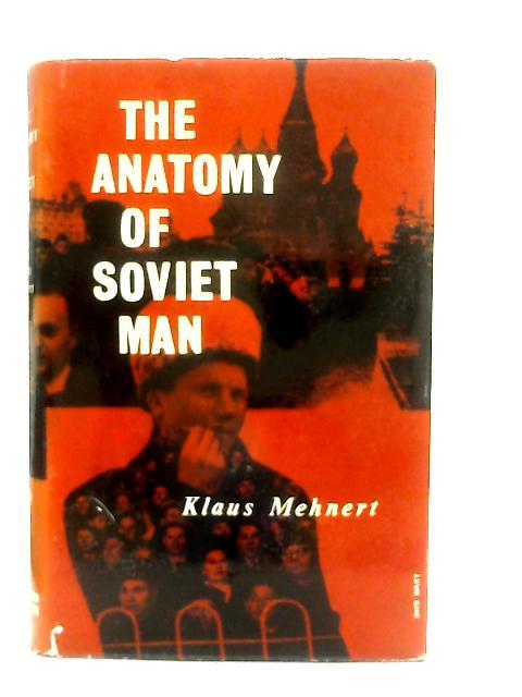 The Anatomy of Soviet Man By Klaus Mehnert