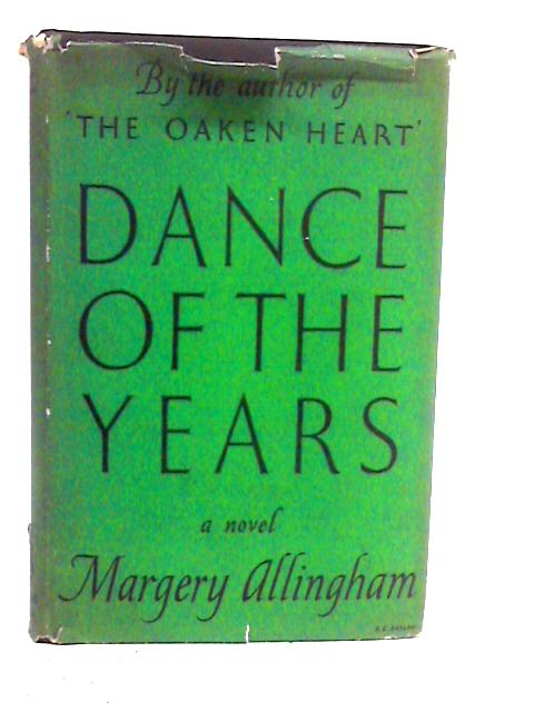 Dance of the Years By Margery Allingham