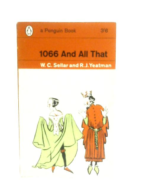 1066 And All That By W. C. Sellar & R. J. Yeatman