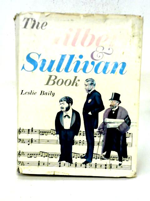 The Gilbert and Sullivan Book By Leslie Baily
