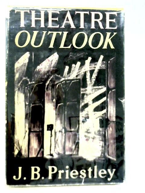 Theatre Outlook By J.B. Priestley