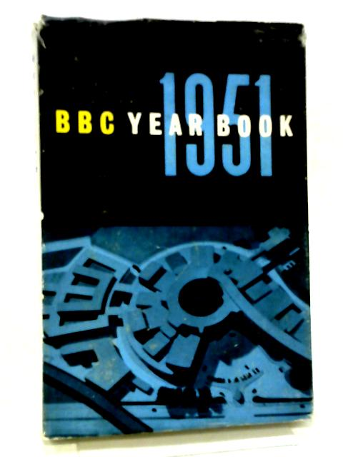 BBC Yearbook 1951 By Various