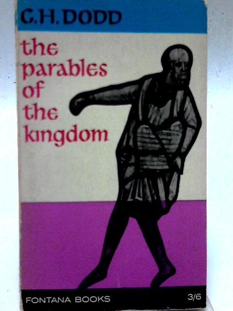 The Parables of the Kingdom By C. H. Dodd