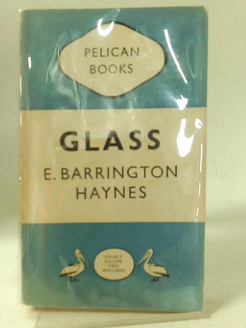 Glass Through the Ages By E Barrington Haynes