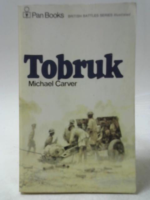 Tobruk By Michael Carver