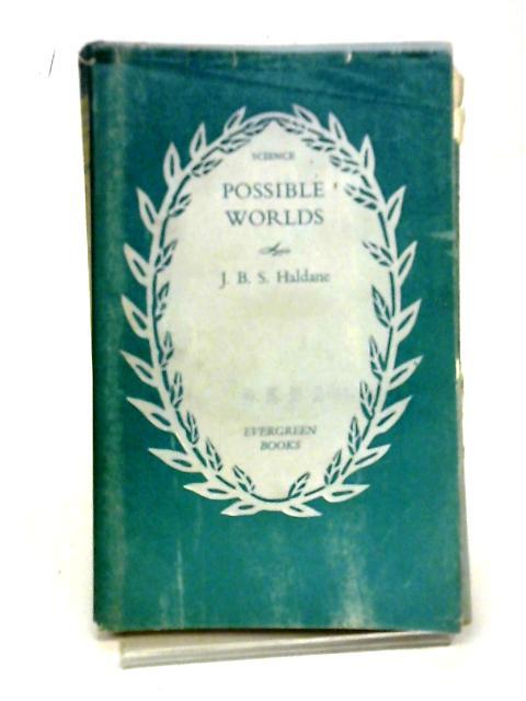 Possible Worlds By J. B. S. Haldane
