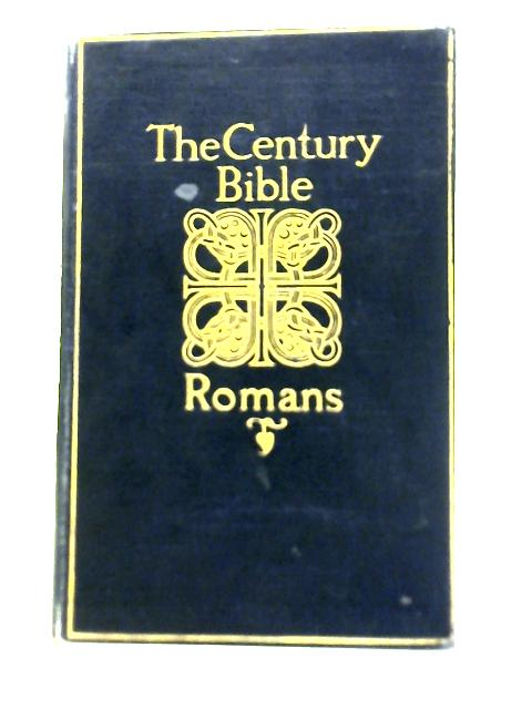 The Century Bible: Romans By Alfred E. Garvie
