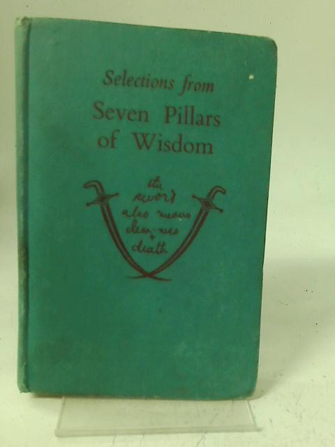 Selections from Seven Pillars of Wisdom By T. E. Lawrence