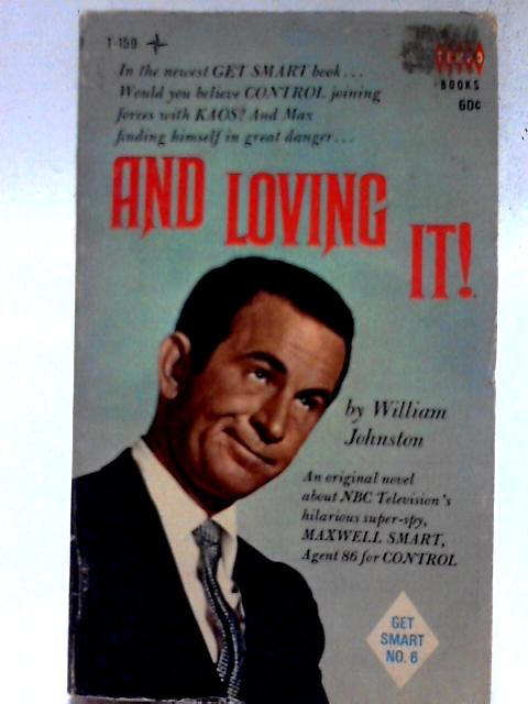 And Loving It! By William Johnston
