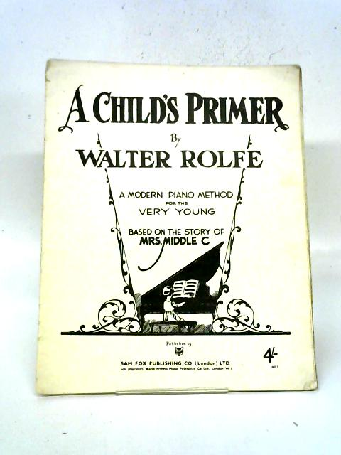 A Child's Primer By Walter Rolfe
