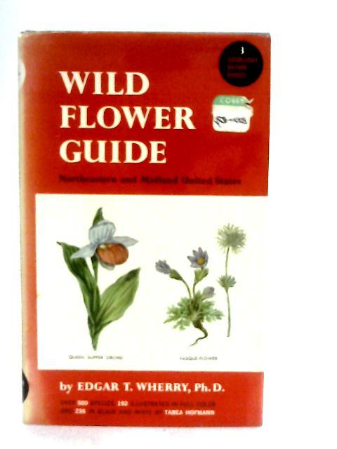 Wild Flower Guide By Edgar T. Wherry