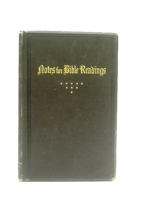 Notes for Bible Readings By S. R. Briggs & John H. Elliott