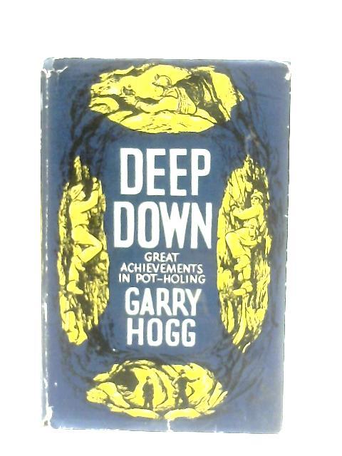 Deep Down By Garry Hogg