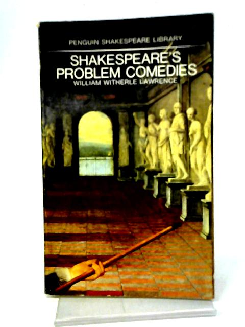 Shakespeare's Problem Comedies (Shakespeare Library) By William Witherle Lawrence