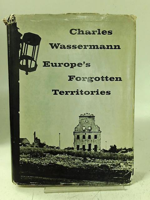 Europe's forgotten territories. By Charles Wasserman