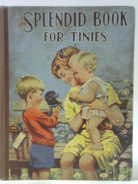 The Splendid Book for Tinies By Unstated