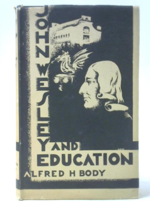 John Wesley and Education By A H Body