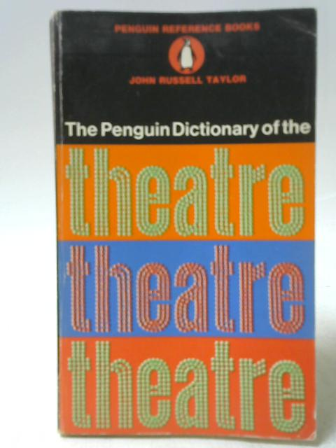 The Dictionary of the Theatre By John Russell Taylor