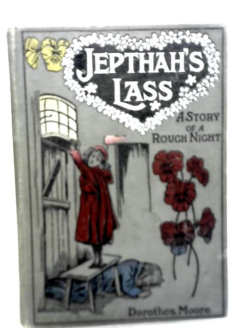 Jepthah's Lass, The Story Of A Rough Night By Dorothea Moore