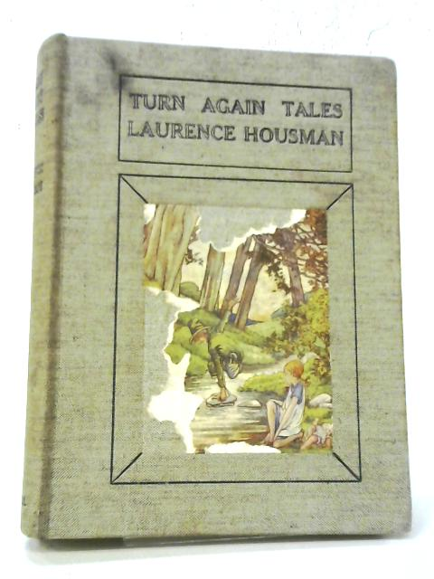 Turn Again Tales By Laurence Housman